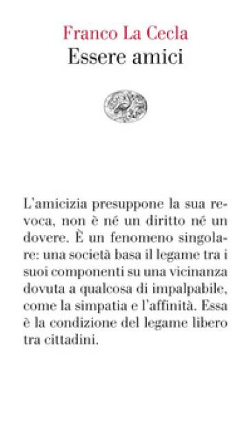Essere amici - Franco La Cecla | Thecosgala.com