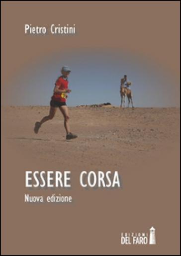 Essere corsa - Pietro Cristini |