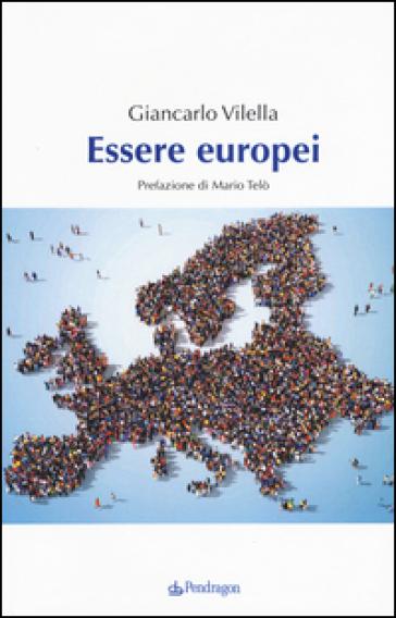 Essere europei - Giancarlo Vilella  