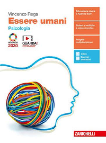 Essere umani. Psicologia. Per il biennio delle Scuole superiori. Con e-book. Con espansione online - Vincenzo Rega   Kritjur.org