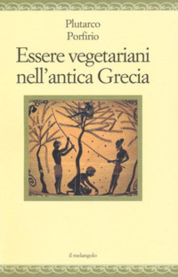 Essere vegetariani nell'antica Grecia - Plutarco |