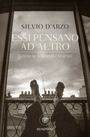 Essi pensano ad altro - Silvio D'Arzo  