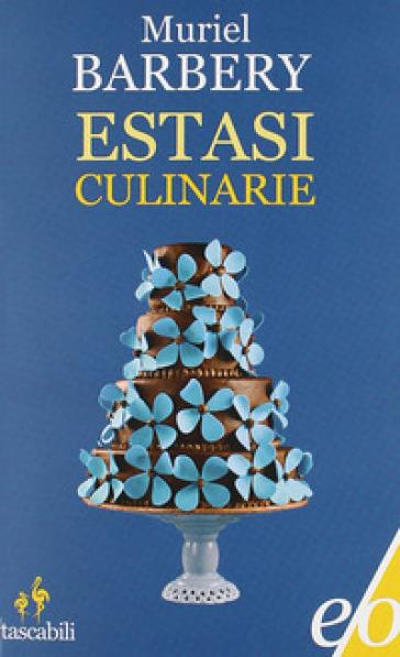 Estasi culinare - Muriel Barbery | Kritjur.org