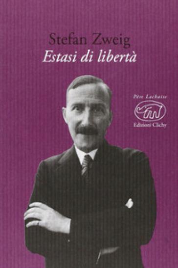 Estasi di libertà - Stefan Zweig | Kritjur.org