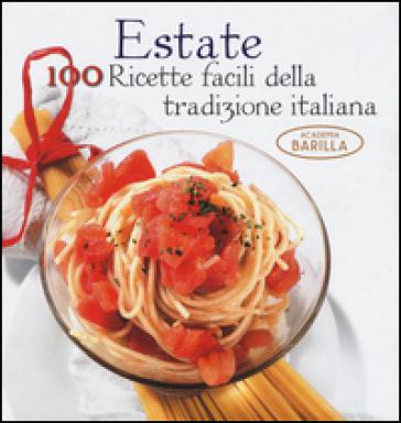 Estate. 100 ricette facili della tradizione italiana - Mariagrazia Villa |