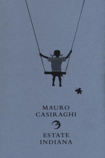 Estate indiana - Mauro Casiraghi |
