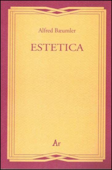 Estetica - Alfred Baeumler |