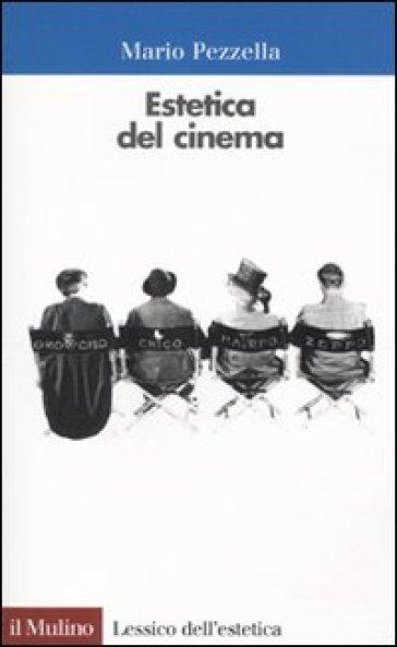 Estetica del cinema - Mario Pezzella |