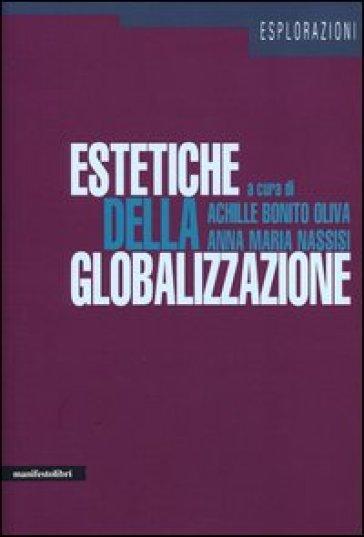 Estetiche della globalizzazione. Ediz. illustrata - Achille Bonito Oliva | Rochesterscifianimecon.com