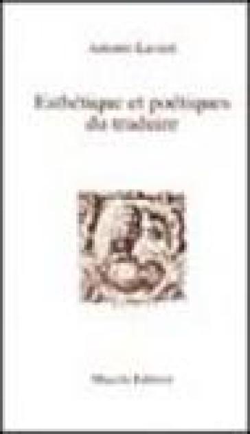 Esthetique et poetiques du traduire - Antonio Lavieri | Ericsfund.org