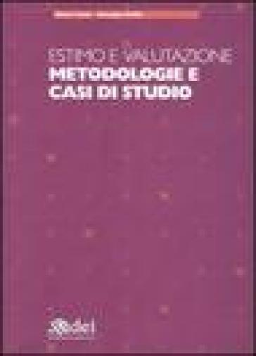 Estimo e valutazione. Metodologie e casi di studio - Rocco Curto | Thecosgala.com