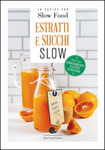 Estratti e succhi slow - B. Minerdo  