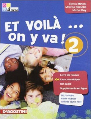 Et voilà on y va. Livre de l'élève-Cahier d'activités. Per la Scuola media. Con CD Audio. 2. - M. Roy |