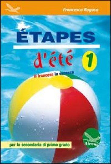 Etapes d'été. Il francese in vancanza. Ediz. italiana e francese. Con CD Audio. Per la Scuola media. 1. - Francesca Ragusa |