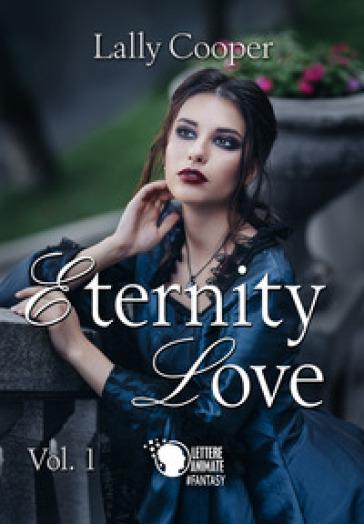 Eternity love. 1. - Lally Cooper  