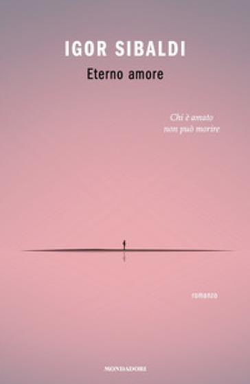 Eterno amore - Igor Sibaldi |