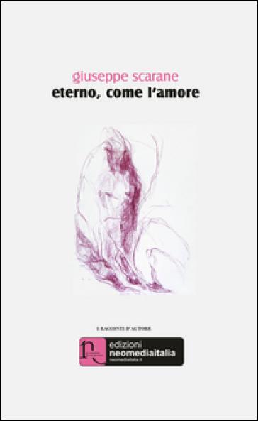 Eterno, come l'amore - Giuseppe Scarane  