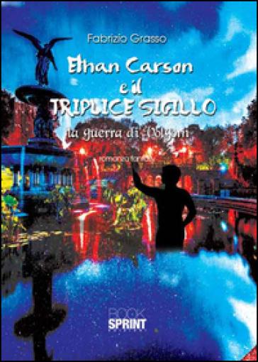 Ethan Carson e il triplice sigillo. La guerra di Volgorn