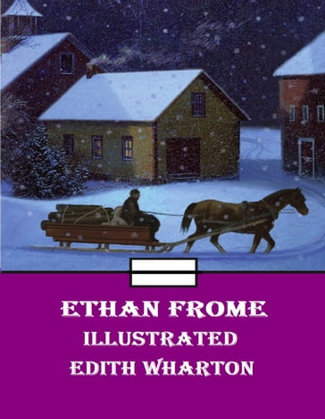 Ethan Frome Illustrated