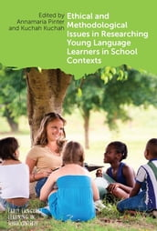 Ethical and Methodological Issues in Researching Young Language Learners in School Contexts