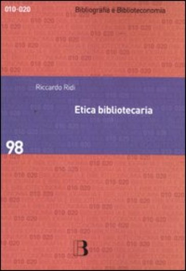 Etica bibliotecaria. Deontologia professionale e dilemmi morali - Riccardo Ridi pdf epub