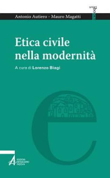 Etica civile nella modernità - Antonio Autiero |