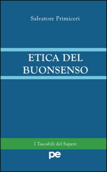 Etica del buonsenso - Salvatore Primiceri   Rochesterscifianimecon.com