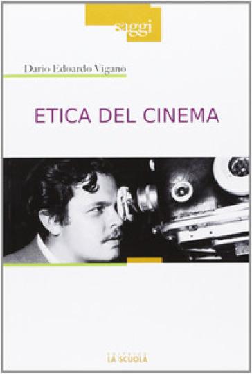 Etica del cinema - Dario Edoardo Viganò pdf epub