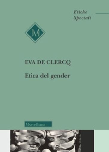 Etica del gender - Eva De Clercq  