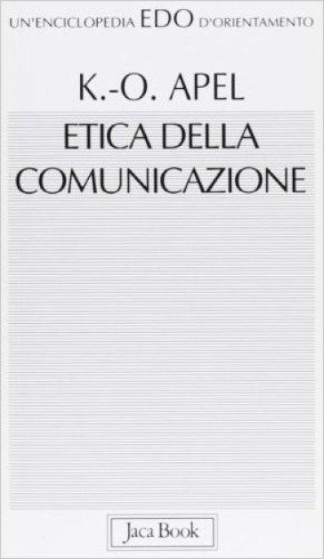 Etica della comunicazione - Karl Otto Apel  