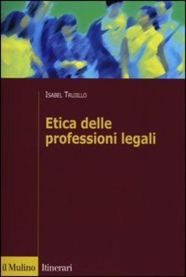 Etica delle professioni legali - Isabel Trujillo |