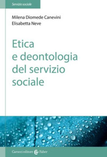 Etica e deontologia del servizio sociale - Milena Diomede Canevini | Rochesterscifianimecon.com
