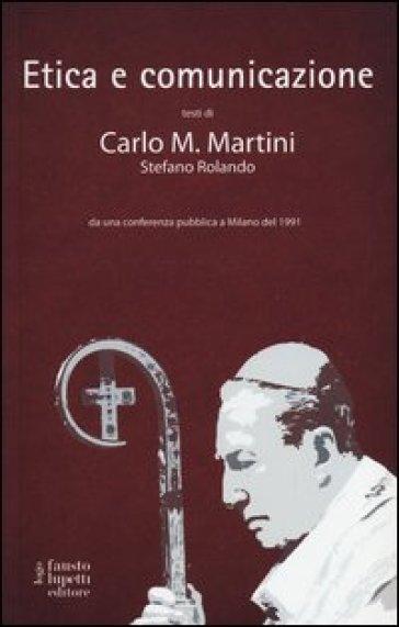 Etica e comunicazione - Carlo Maria Martini  