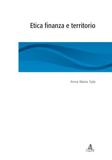 Etica finanza e territorio - Anna M. Sala | Thecosgala.com