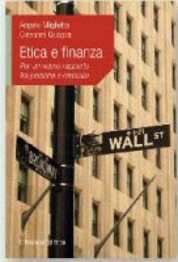 Etica e finanza. Per un nuovo rapporto tra persona e mercato - Angelo Miglietta   Thecosgala.com