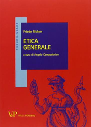 Etica generale - Friedo Ricken |
