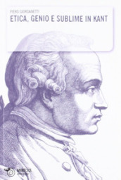 Etica, genio e sublime in Kant