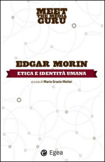 Etica e indentità umana. Meet the media guru - Edgar Morin |