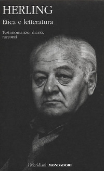 Etica e letteratura. Testimonianze, diario, racconti - Gustaw Herling |