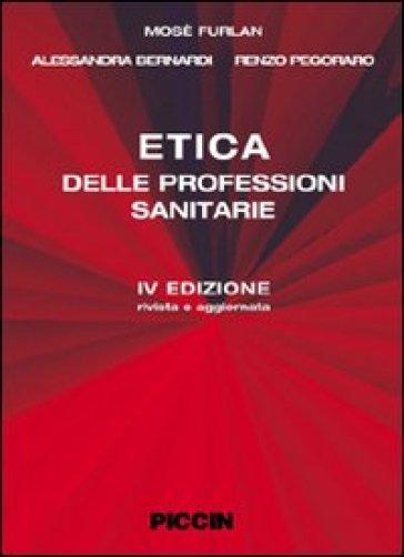 Etica delle professioni sanitarie - Alessandro Bernardi |