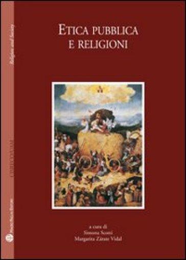 Etica pubblica e religioni - S. Scotti  