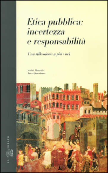 Etica pubblica: incertezza e responsabilità. Una riflessione a più voci - I. De Sandre | Kritjur.org