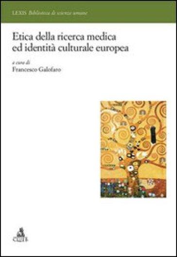 Etica della ricerca medica ed identità europea - Francesco Galofaro |