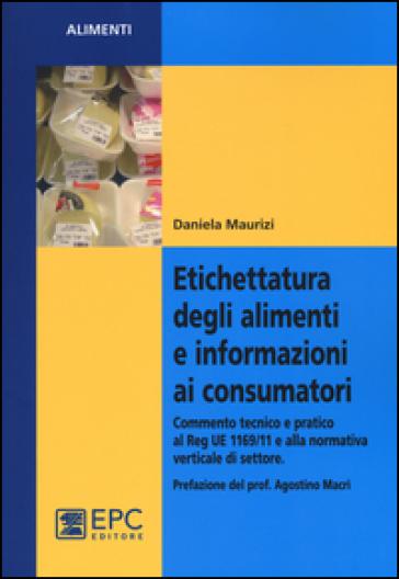 Etichettatura degli alimenti e informazioni ai consumatori - Daniela Maurizi | Thecosgala.com