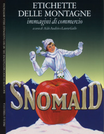 Etichette delle montagne. Immagini di commercio. Ediz. italiana e inglese - A. Audisio | Jonathanterrington.com