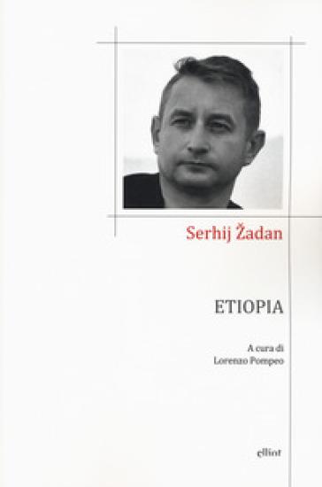 Etiopia. Testo ucraino a fronte - Serhij Zhadan |
