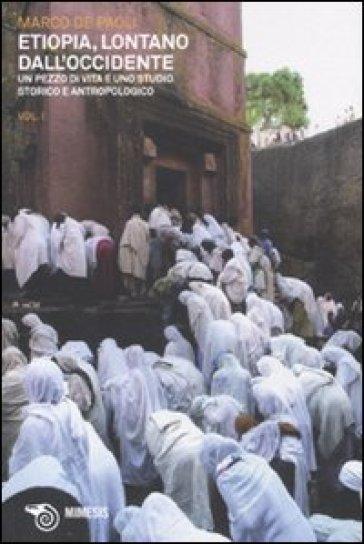 Etiopia, lontano dall'Occidente. Un pezzo di vita e uno studio storico e antropologico - Marco De Paoli  