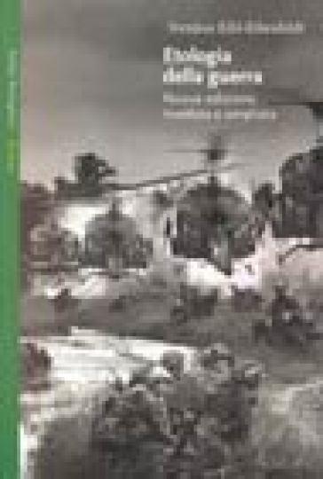 Etologia della guerra - Irenaus Eibl-Eibesfeldt | Jonathanterrington.com