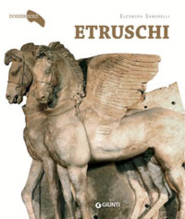 Etruschi. Storia di un popolo misterioso - Eleonora Sandrelli  