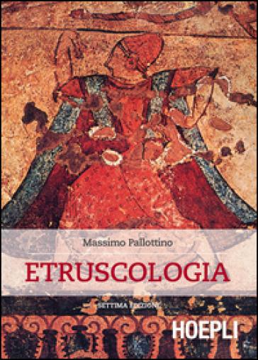 Etruscologia - Massimo Pallottino |